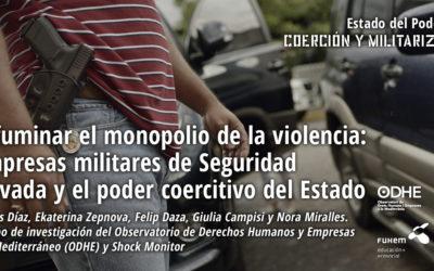 Difuminar el monopolio de la violencia: Empresas militares de Seguridad Privada y el poder coercitivo del Estado